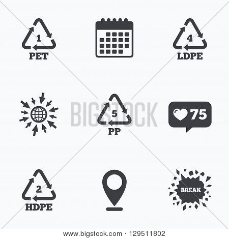 Calendar, like counter and go to web icons. PET 1, Ld-pe 4, PP 5 and Hd-pe 2 icons. High-density Polyethylene terephthalate sign. Recycling symbol. Location pointer.