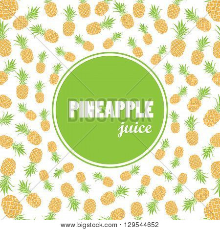 Vector background with hand drawn pineapples and label - pineapple juice. Vector background or banner.