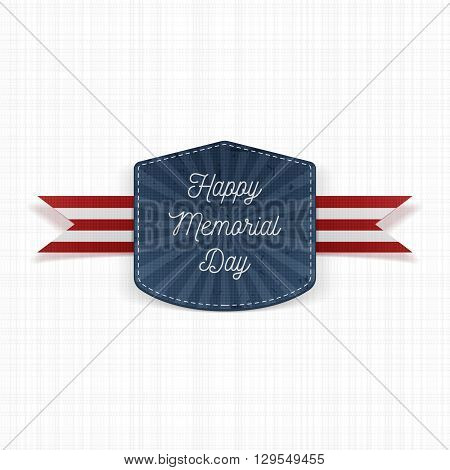 Happy Memorial Day realistic Emblem with Text and Ribbon on textile white Background. Vector Illustration