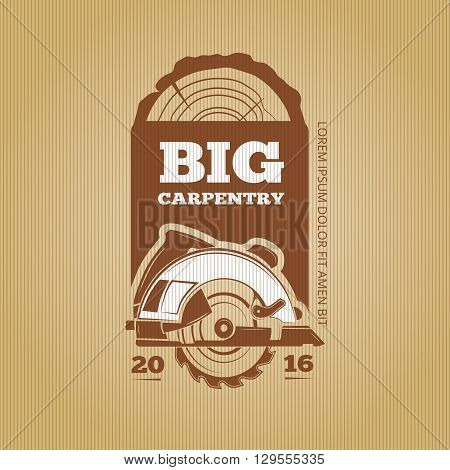 Carpenter vector vintage design for poster, label, badge and t-shirts. Instrument carpenter logo, carpenter saw, craft carpenter illustration