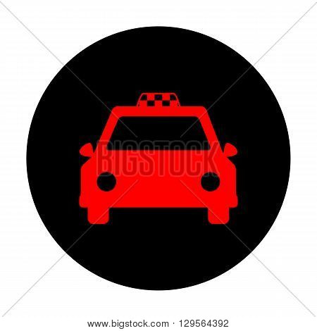 Taxi sign. Red vector icon on black flat circle.