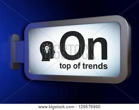 Finance concept: On Top of trends and Head With Light Bulb on advertising billboard background, 3D rendering