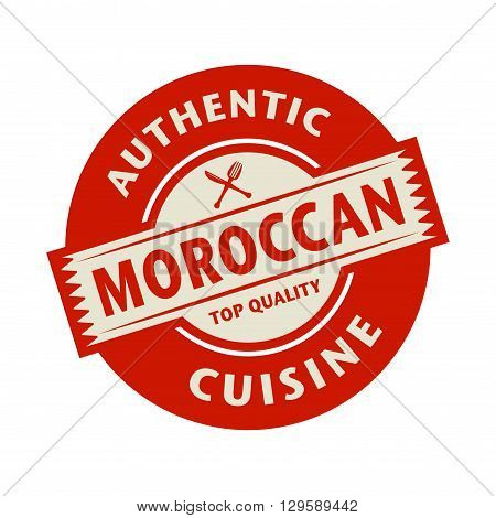 Abstract stamp or label with the text Authentic Moroccan Cuisine written inside, vector illustration