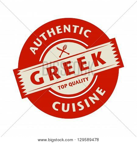 Abstract stamp or label with the text Authentic Greek Cuisine written inside, vector illustration