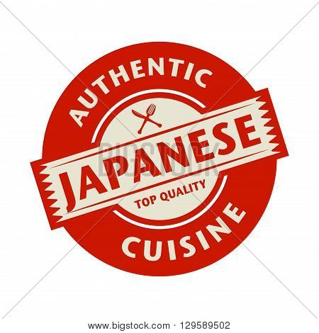 Abstract stamp or label with the text Authentic Japanese Cuisine written inside, vector illustration