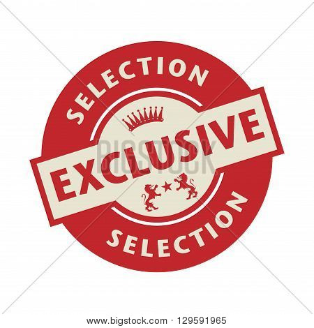 Stamp or label with the text Exclusive Selection, vector illustration
