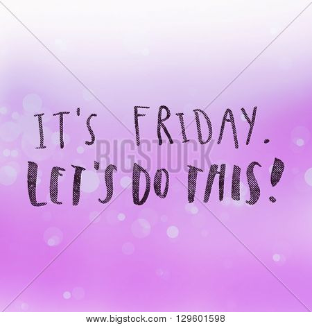 Motivational Quote on purple color background - It's Friday let's do this!