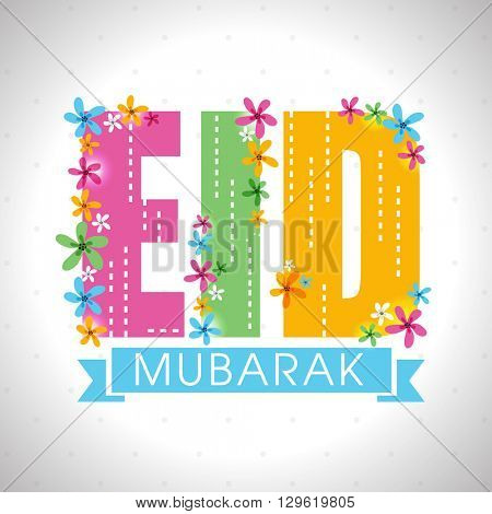 Colourful flowers decorated, Creative Text Eid Mubarak on shiny grey background, Greeting card design for Muslim Community Festival celebration.