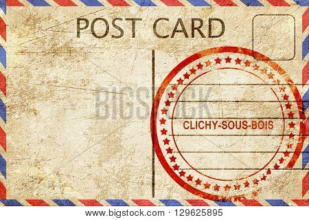 clichy-sous-bois, vintage postcard with a rough rubber stamp