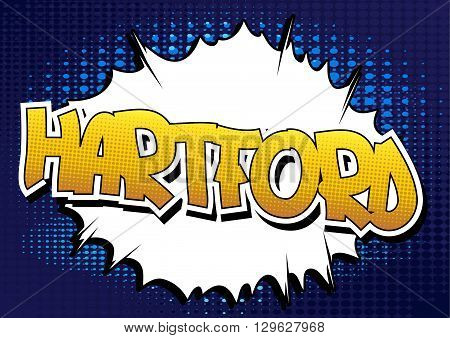 Hartford - Comic book style word on comic book abstract background.