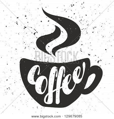 Coffe lettering. Hand written Coffe poster. Modern hand lettering. On background in the form of a cup of coffee. Vector illustration