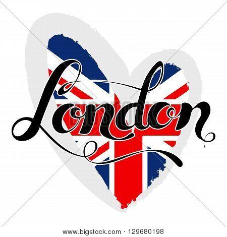 London lettering. Hand written London. Modern hand lettering. Vector Illustration. UK flag in a heart shape.