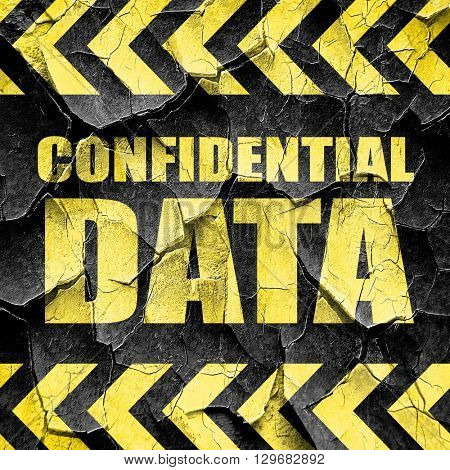 confidential data, black and yellow rough hazard stripes