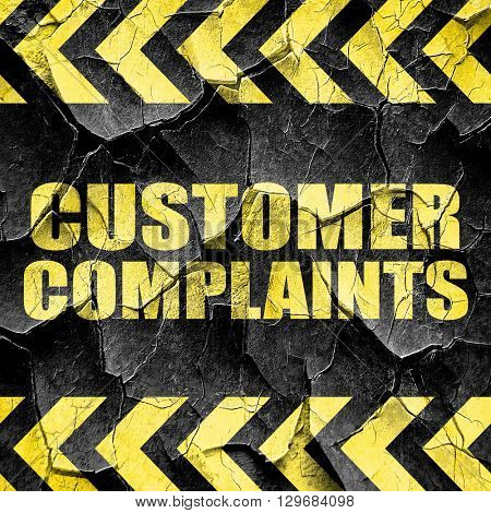 customer complaints, black and yellow rough hazard stripes