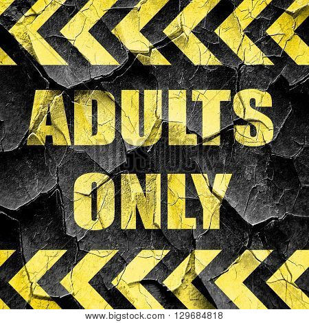 adults only sign, black and yellow rough hazard stripes