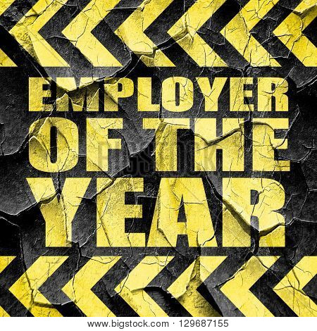 employer of the year, black and yellow rough hazard stripes