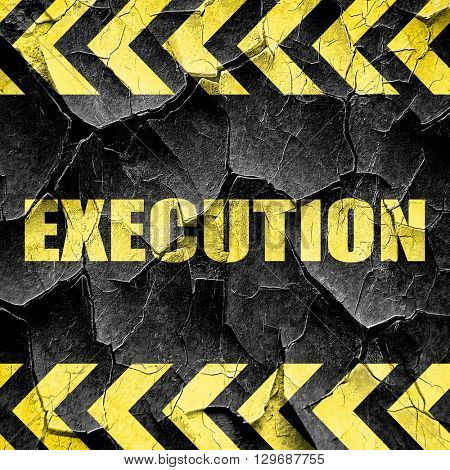 execution, black and yellow rough hazard stripes