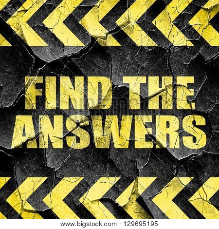 find the answers, black and yellow rough hazard stripes