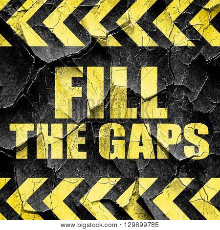 fill the gaps, black and yellow rough hazard stripes