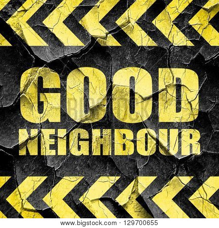 good neighbour, black and yellow rough hazard stripes