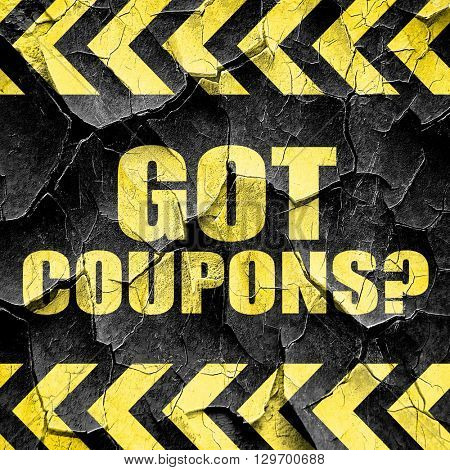 got coupons?, black and yellow rough hazard stripes