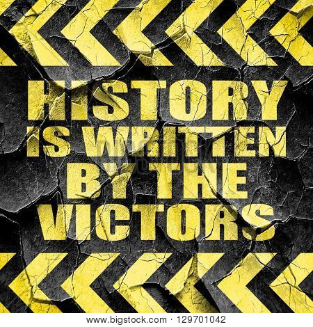 history is written by the victors, black and yellow rough hazard