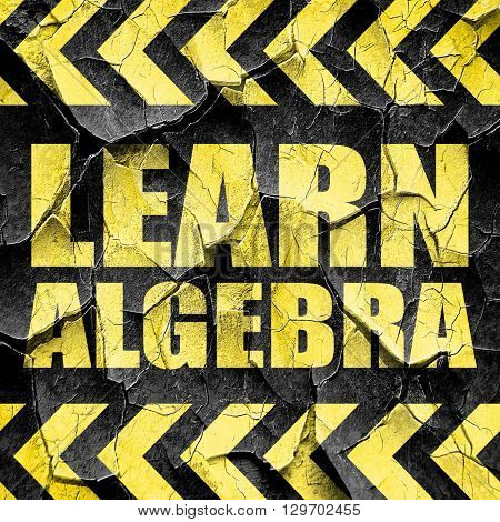 learn algebra, black and yellow rough hazard stripes