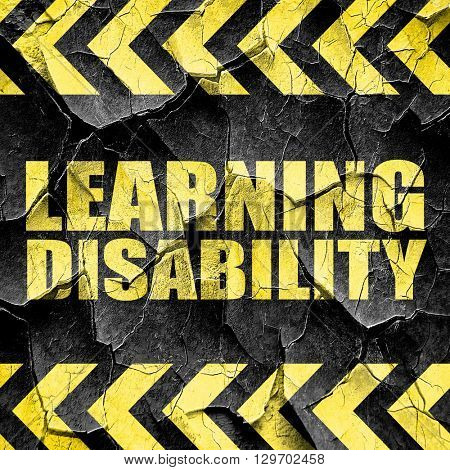learning disability, black and yellow rough hazard stripes