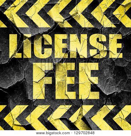 license fee, black and yellow rough hazard stripes