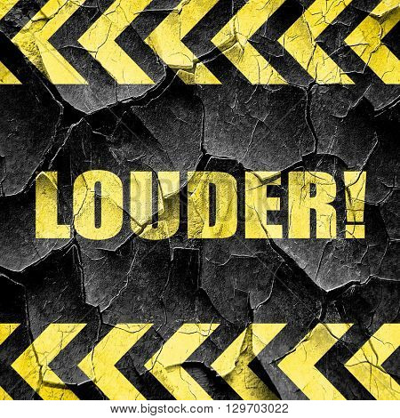 louder!, black and yellow rough hazard stripes