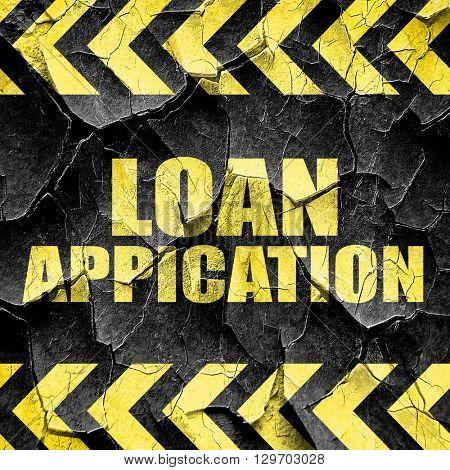 loan application, black and yellow rough hazard stripes