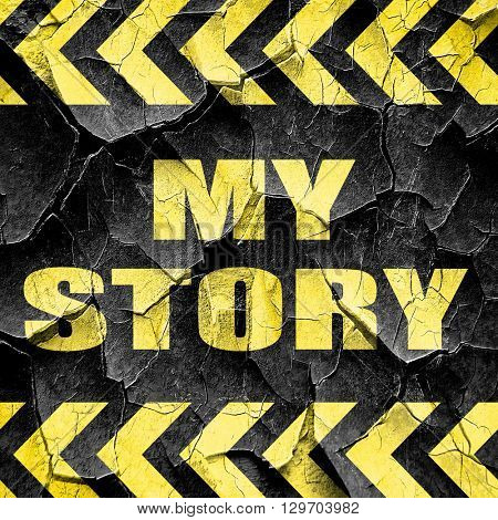 my story, black and yellow rough hazard stripes