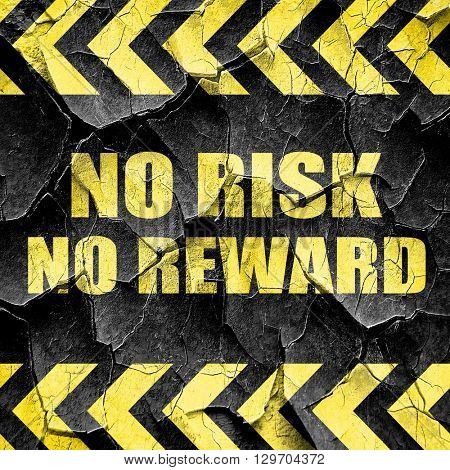 no risk no reward, black and yellow rough hazard stripes