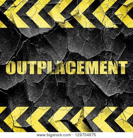 outplacement, black and yellow rough hazard stripes