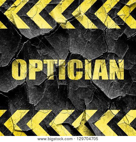 optician, black and yellow rough hazard stripes