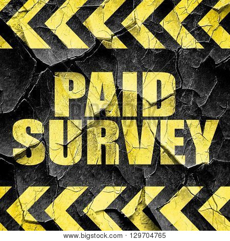 paid survey, black and yellow rough hazard stripes