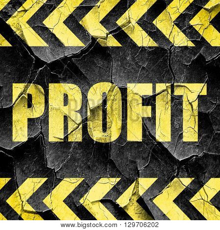 profit, black and yellow rough hazard stripes