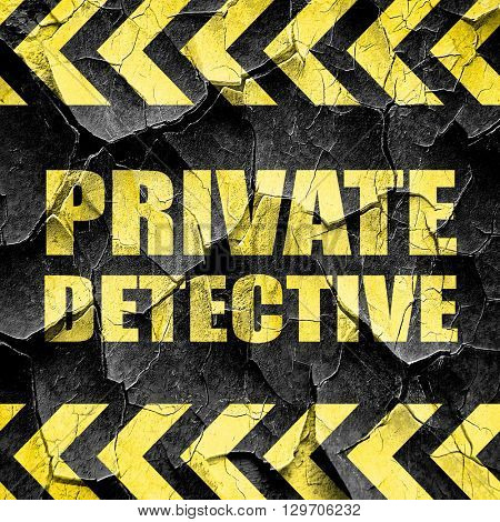 private detective, black and yellow rough hazard stripes
