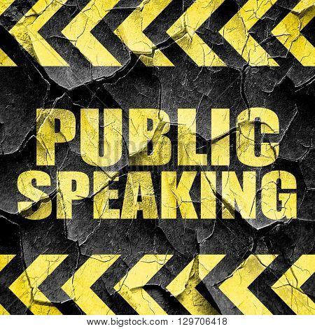 public speaking, black and yellow rough hazard stripes
