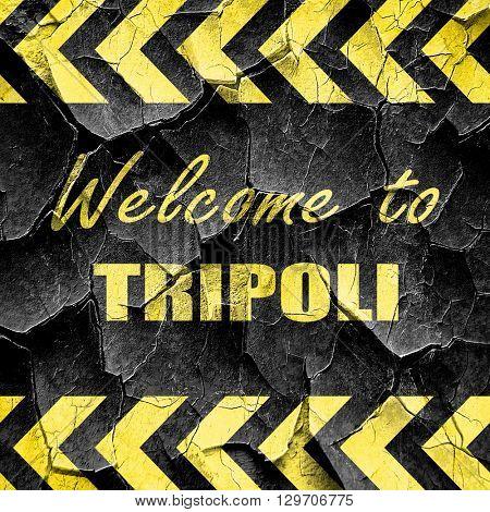 Welcome to tripoli, black and yellow rough hazard stripes