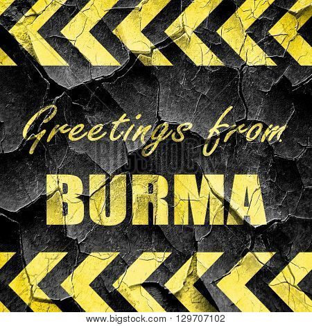 Greetings from burma, black and yellow rough hazard stripes
