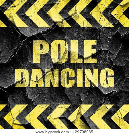 pole dancing sign background, black and yellow rough hazard stri