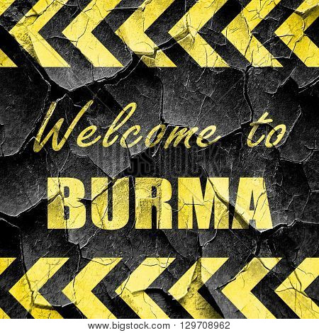 Welcome to burma, black and yellow rough hazard stripes