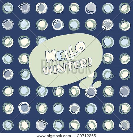 Hello Winter vector hand drawn greeting card on seamless background with snowballs on a dark background
