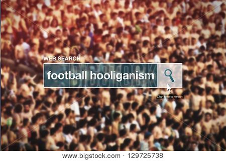 Web search bar glossary term - football hooliganism definition in internet glossary.