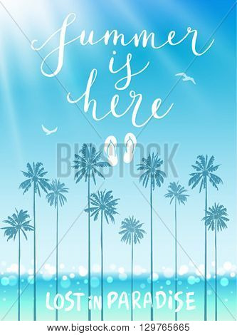 Summer is here poster with handwritten calligraphy. Vector illustration.