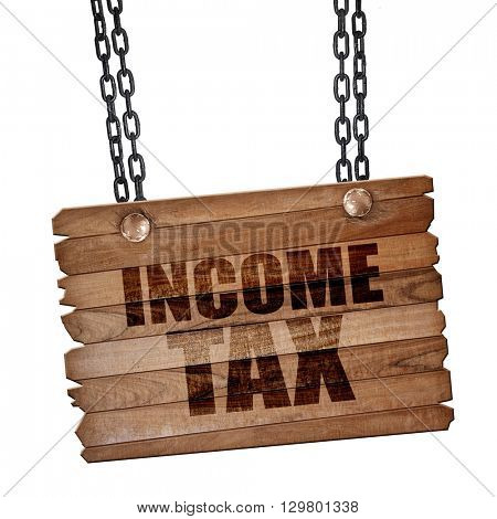 income tax, 3D rendering, wooden board on a grunge chain