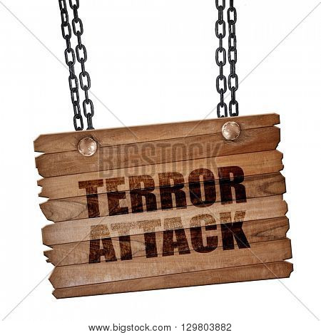 terror attack, 3D rendering, wooden board on a grunge chain