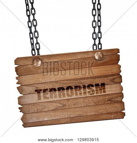 terrorism, 3D rendering, wooden board on a grunge chain
