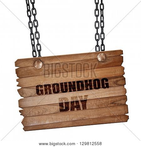 groundhog day, 3D rendering, wooden board on a grunge chain